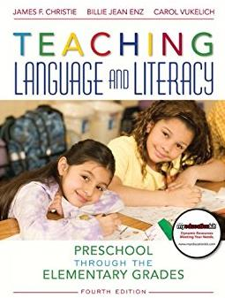 Teaching Language and Literacy: Preschool Through the Elementary Grades (4t ...