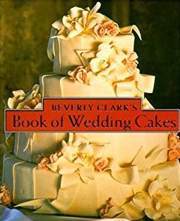 Beverly Clark's Book Of Wedding Cakes (Beverly Clark Minis)