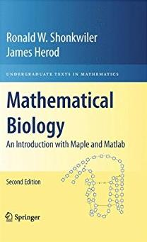 Mathematical Biology: An Introduction with Maple and Matlab (Undergraduate  ...