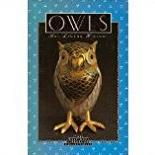 Owls: Art, Legend, History (The Bulfinch Library of Collectibles)