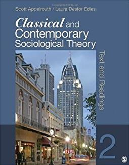Classical and Contemporary Sociological Theory: Text and Readings