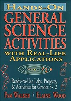 Hands-On General Science Activities with Real-Life Applications: Ready-to-U ...