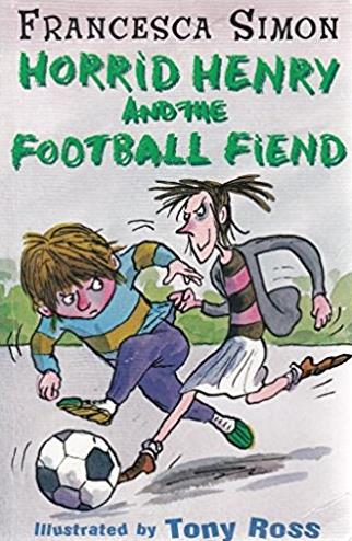 HORRID HENRY AND THE FOOTBALL FIEND: BK. 15