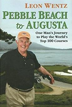 Pebble Beach to Augusta: One Man's Journey to Play the World's Top 100 Courses
