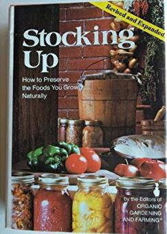 Stocking Up: How to Preserve the Foods You Grow, Naturally (Deluxe Edition)
