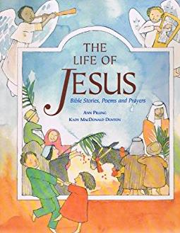 The Life of Jesus and Other Bible Stories: New Testament Stories, Prayers a ...