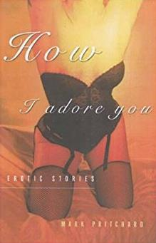 How I Adore You: Stories